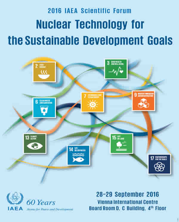 IAEA Scientific Forum 2016: Nuclear Technology for the Sustainable Development Goals